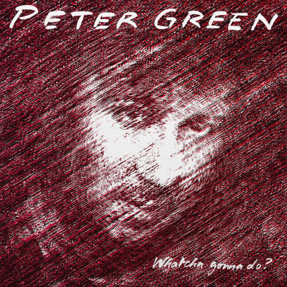 Peter Green Whatcha Gonna Do? LP 2020