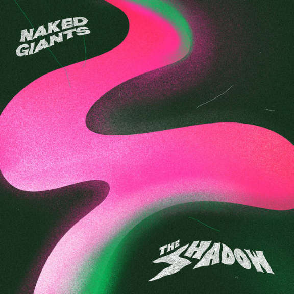 Naked Giants The Shadow LP 2020