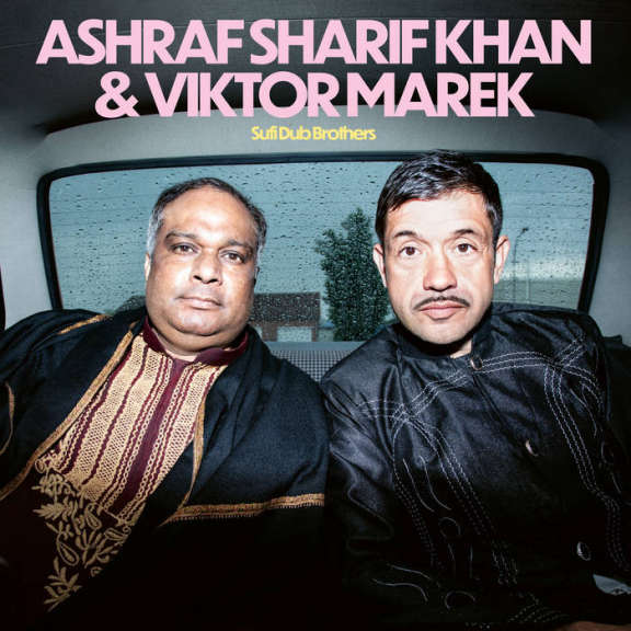 Ashraf Sharif Khan & Viktor Marek Sufi Dub Brothers LP 2020