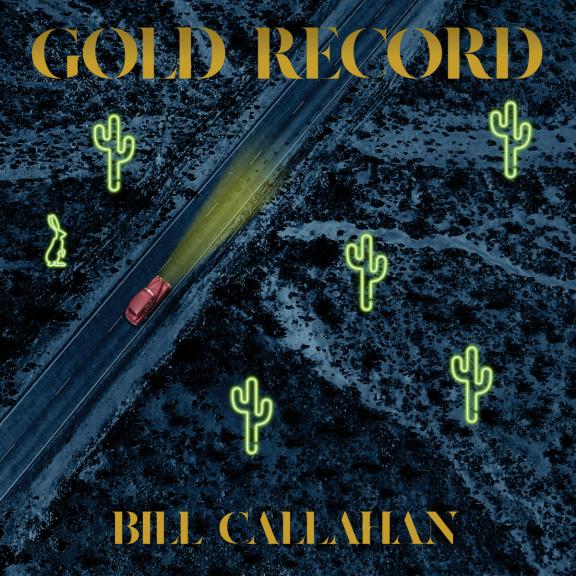 Bill Callahan Gold Record LP 2020