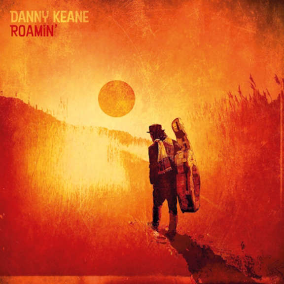 Danny Keane Roamin' LP 2020