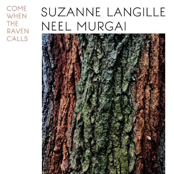 Suzanne Langille & Neel Murgai Come when the raven calls LP 2020