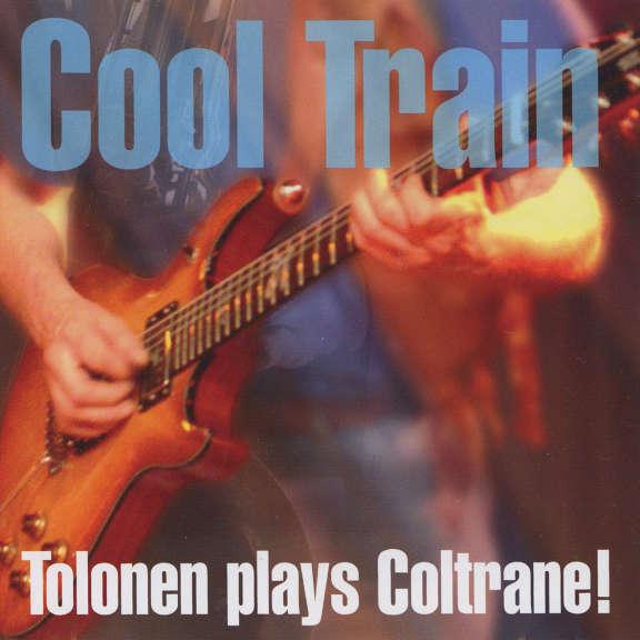 Cool Train Tolonen plays Coltrane! LP 2020