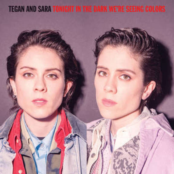 Tegan and Sara Tonight we're in the dark seeing colors (RSD 2020, Osa 2) LP 0