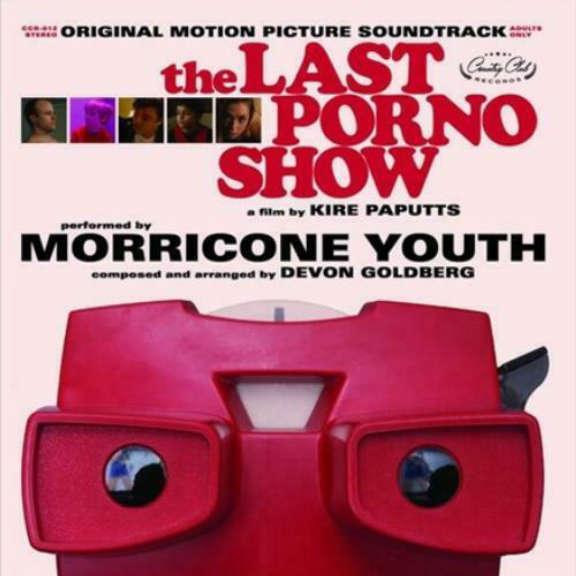 Morricone Youth / Devon Goldberg Soundtrack: Last porno show LP 0