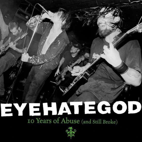 Eyehategod 10 Years Of Abuse (And Still Broke) LP 2020
