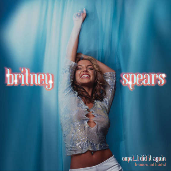 Britney Spears Oops!...I Did It Again (Remixes And B-Sides) LP 0