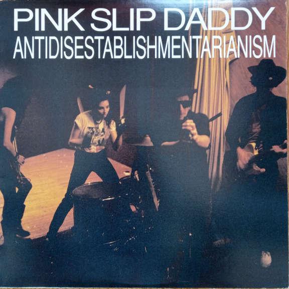 Pink Slip Daddy Antidisestablishmentarianism LP 0