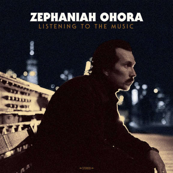 Zephaniah OHora Listen To The Music LP 2020
