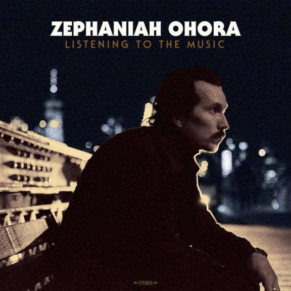 Zephaniah OHora Listen To The Music LP 2020