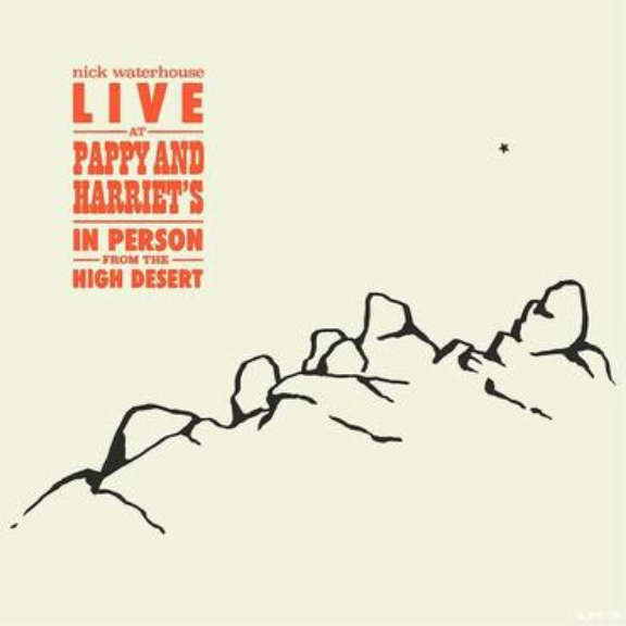 Nick Waterhouse Live At Pappy And Harriet's LP 2020