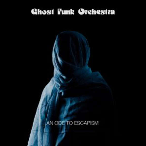 Ghost Funk Orchestra An Ode To Escapism (coloured) LP 2020