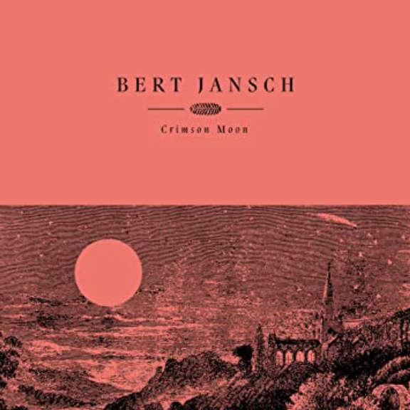 Bert Jansch Crimson moon LP 2020