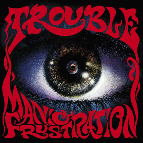 Trouble Manic Frustration LP 2020