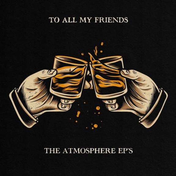 Atmosphere To All My Friends Blood Makes The Blade LP 2020
