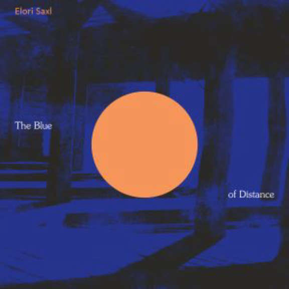 Elori Saxl Blue of Distance (coloured) LP 2021