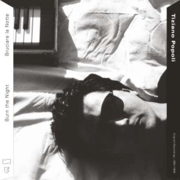 Tiziano Popoli Burn the Night / Bruciare La Notte: Original Recordings, 1983-1989 LP 2021