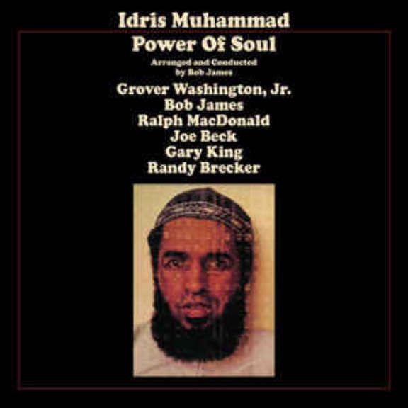 Idris Muhammad, Grover Washington, Jr., Bob James, Ralph MacDonald, Joe Beck, Gary King, Randy Brecker Power Of Soul LP 0