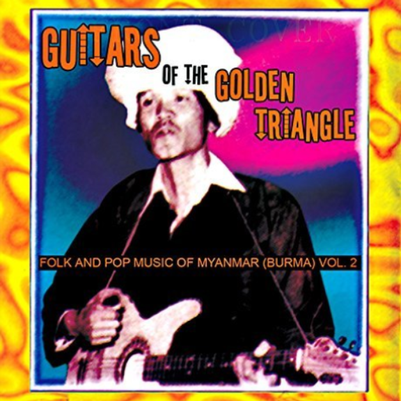 Various Guitars of the Golden Triangle: Folk and Pop Music of Myanmar Vol. 2 LP 2021