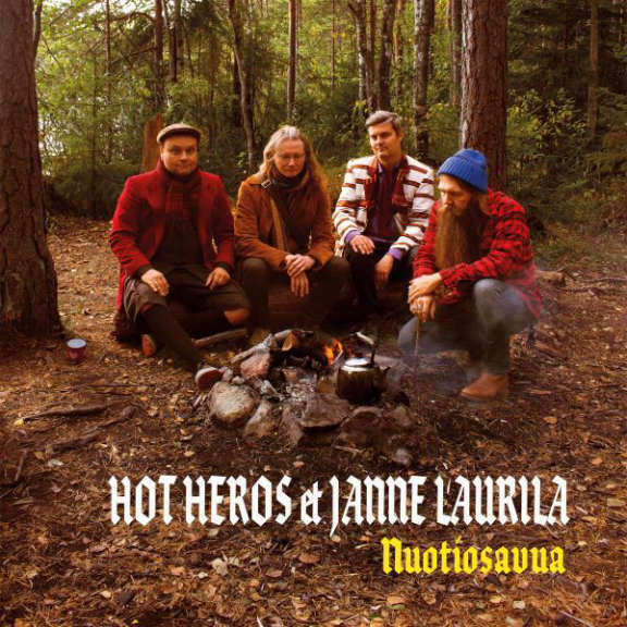 Hot Heros & Janne Laurila Nuotiosavua LP 2021