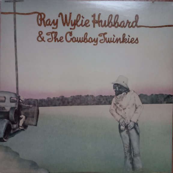 Ray Wylie Hubbard & The Cowboy Twinkies Ray Wylie Hubbard & The Cowboy Twinkies LP 0