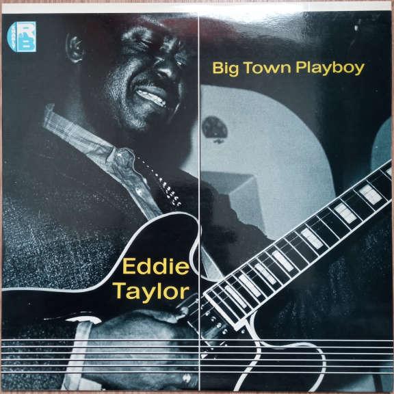 Eddie Taylor Big Town Playboy LP 0