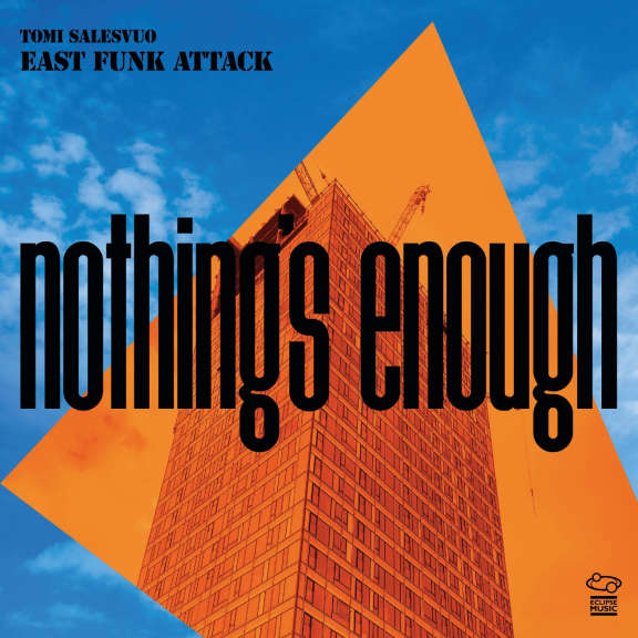 Tomi Salesvuo East Funk Attack Nothing's Enough LP 2021