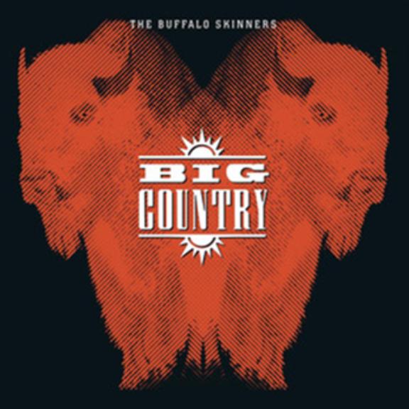 Big Country Buffalo Skinners LP 2021