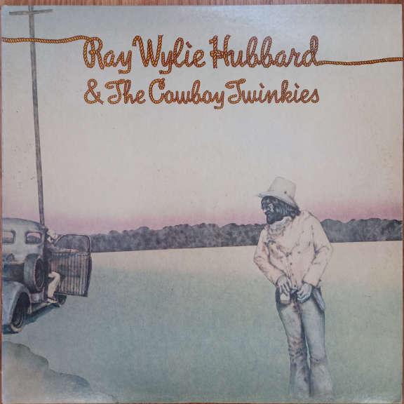 Ray Wylie Hubbard & The Cowboy Twinkies Ray Wylie Hubbard & The Cowboy Twinkies  LP 0