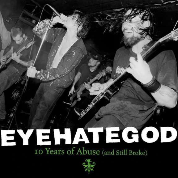Eyehategod 10 Years Of Abuse (And Still Broke) (coloured) LP 2021