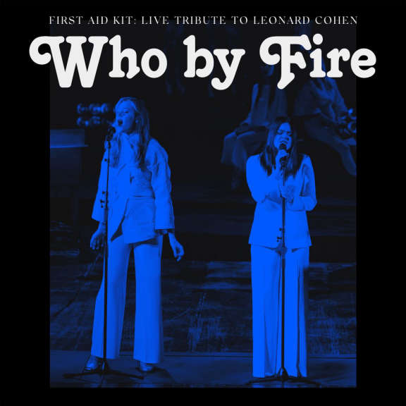 First Aid Kit Who By Fire - Live Tribute To Leonard Cohen (coloured) LP 2021