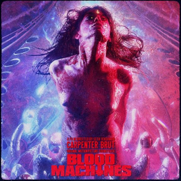 Carpenter Brut Soundtrack : Blood Machines LP 2021