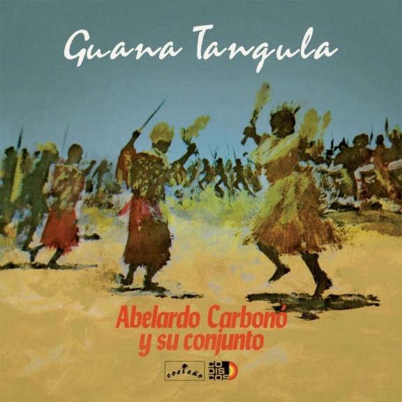 Abelardo Carbono & Y Su Conjunto Guana Tangula LP 2021