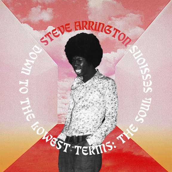 Steve Arrington Down To The Lowest Term - Soul Sessions LP 2021