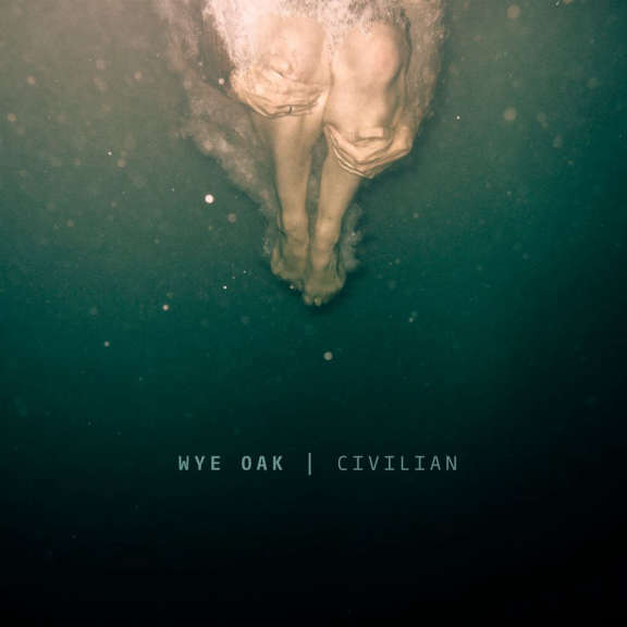 Wye Oak Civilian LP 2021