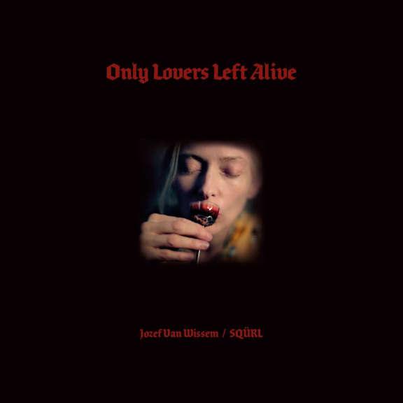 Squrl & Jozef Van Wissem (various artists) Soundtrack : Only Lovers Left Alive (black) LP 2021