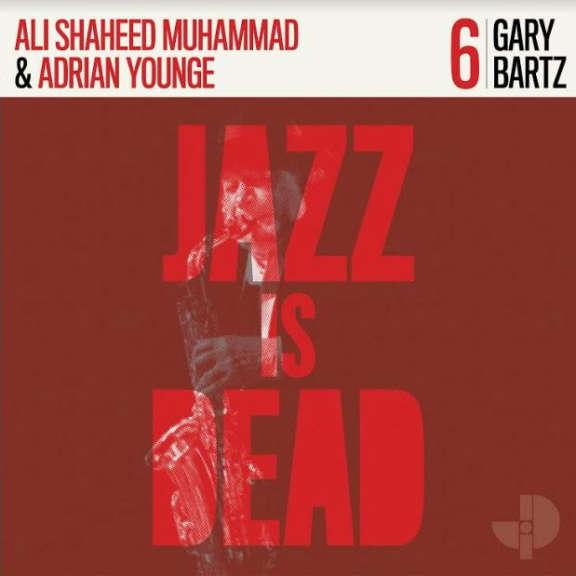 Adrian Younge / Gary Bartz & Ali Shaheed Muhammad Jazz Is Dead 006 LP 2021