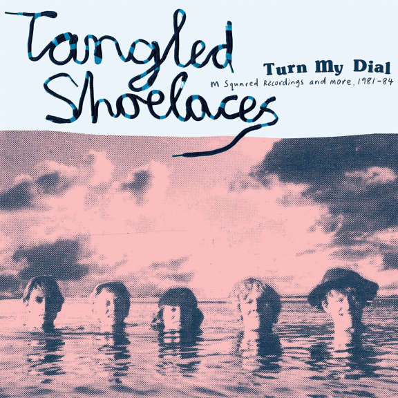 Tangled Shoelaces Turn My Dial - M Squared Recordings and More 1981-1984 LP 2021