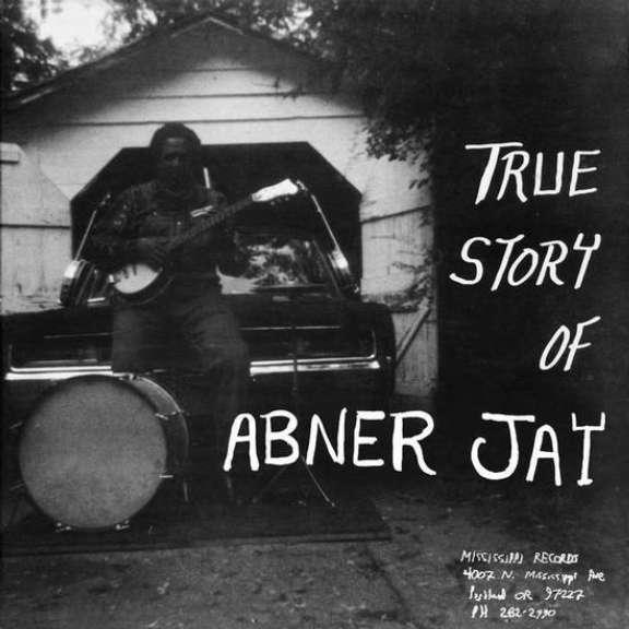 Abner Jay True Story of Abner Jay LP 2021