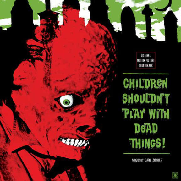 Carl Zittrer Soundtrack : Children Shouldn't Play With Dead Things (coloured) LP 2021