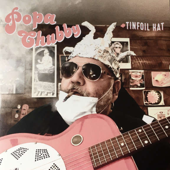 Popa Chubby Tinfoil Hat LP 2021