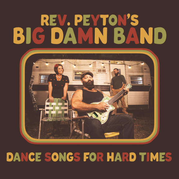 Reverend Peyton's Big Damn Band Dance Songs For Hard Times LP 2021