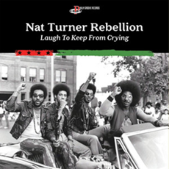 Nat Turner Rebellion Laugh To Keep From Crying LP 2021