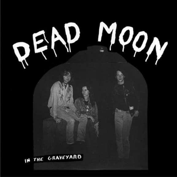 Dead Moon In The Graveyard LP 2021