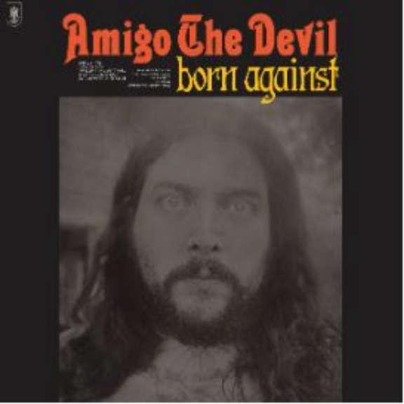 Amigo The Devil Born Against LP 2021