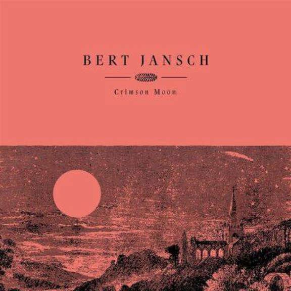 Bert Jansch Crimson Moon (coloured) LP 2021