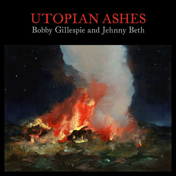 Bobby Gillespie / Jehnny Beth Utopian Ashes (coloured) LP 2021