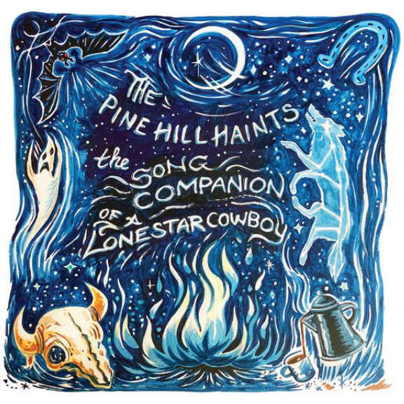 Pine Hill Haints The Song Companion of a Lonestar Cowboy LP 2021