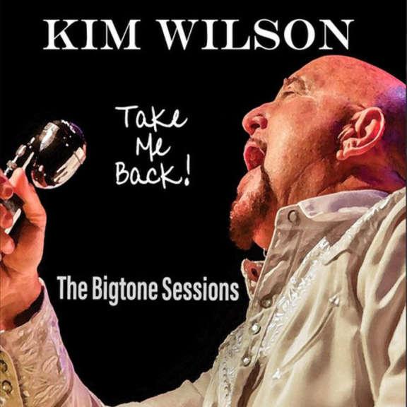 Kim Wilson Take Me Back LP 2021