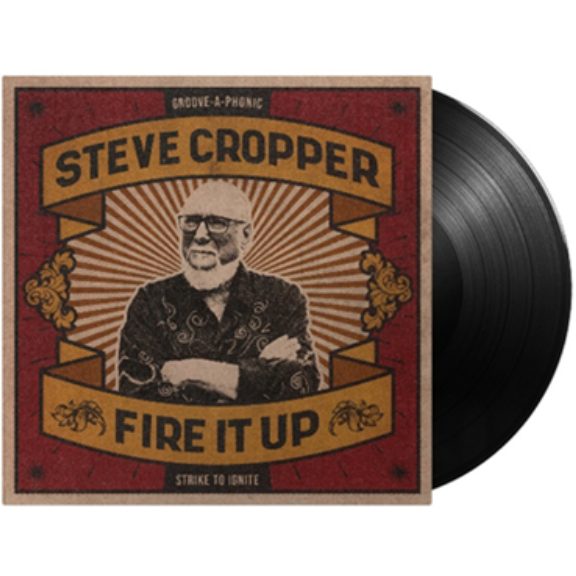 Steve Cropper Fire It Up LP 2021
